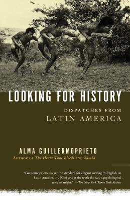 Looking for History By Guillermoprieto, Alma