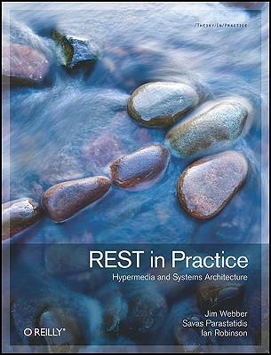 Rest in Practice By Webber, Jim/ Parastatidis, Savas/ Robinson, Ian