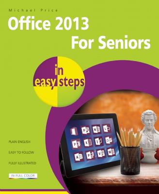Office 2013 for Seniors in Easy Steps By Price, Michael